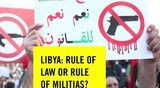 Libyan Militias Are Spiralling Out of Control